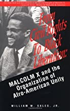 From Civil Rights to Black Liberation: Malcolm X and the Organisation of African-American Unity