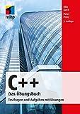 C++ Das Übungsbuch: Testfragen und Aufgaben mit Lösungen (mitp Professional) - Ulla Kirch;Peter Prinz