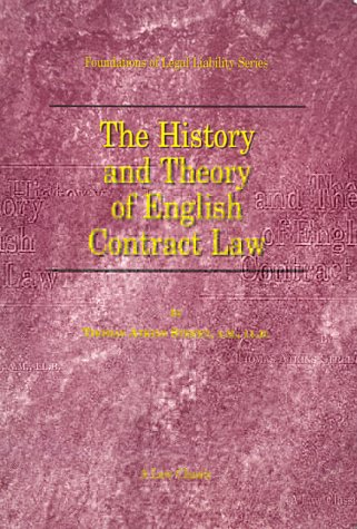 The History and Theory of English Contract Law (Foundations of Legal Liability)