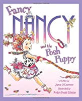 Fancy Nancy and the Posh Puppy by Jane O'Connor(1905-06-30)