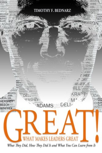 Great! What Makes Leaders Great: What They Did, How They Did It and What You Can Learn from It