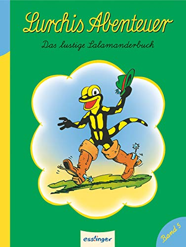 Lurchis Abenteuer 05: Das lustige Salamanderbuch: Das lustige Salamanderbuch - Band 5 (Kulthelden)