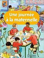 Une journée à l'école maternelle d'Anne Fronsacq