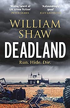 Deadland: the second ingeniously unguessable thriller in the D S Cupidi series (DS Alexandra Cupidi) by [William Shaw]