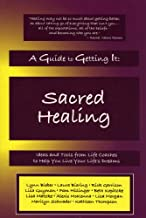 A Guide to Getting It: Sacred Healing