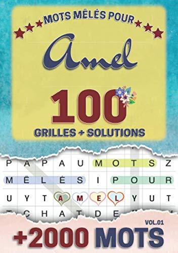Mots mêlés pour Amel: 100 grilles avec solutions, +2000 mots cachés, prénom personnalisé Amel | Cadeau d'anniversaire pour femme, maman, sœur, fille, enfant | Petit Format A5 (14.8 x 21 cm)