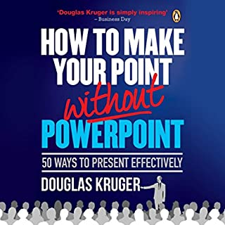 How to Make Your Point Without PowerPoint     50 Ways to Present Effectively              By:                                                                                                                                 Douglas Kruger                               Narrated by:                                                                                                                                 Douglas Kruger                      Length: 4 hrs and 21 mins     Not rated yet     Overall 0.0