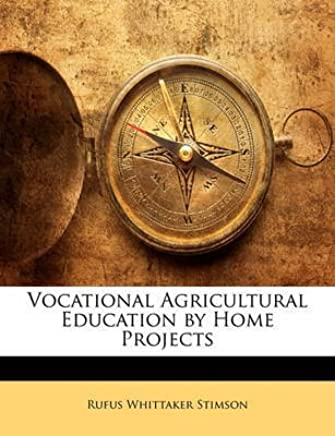[(Vocational Agricultural Education by Home Projects)] [By (author) Rufus Whittaker Stimson] published on (January, 2010)