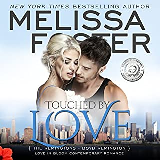 Touched by Love     Love in Bloom: The Remingtons              By:                                                                                                                                 Melissa Foster                               Narrated by:                                                                                                                                 B.J. Harrison                      Length: 9 hrs and 22 mins     35 ratings     Overall 4.9