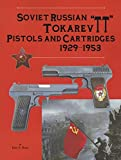 Soviet Russian Tokarev 'TT' Pistols and Cartridges 1929-1953