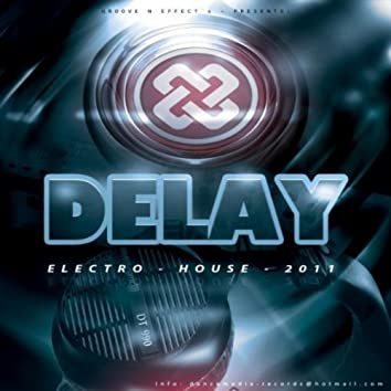 Delay Electro House 2011