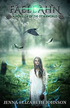 Faeleahn: A Novella of the Otherworld (The Otherworld Series Book 8) by [Jenna Elizabeth Johnson, Monica Castagnasso]