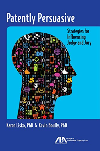 Patently Persuasive: Strategies for Influencing Judge and Jury