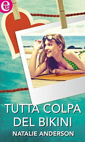 Tutta colpa del bikini: eLit (Italian Edition)
