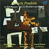 Poulenc: Le Bal Masque; Sextet in C; Trio; Le Bestiaire