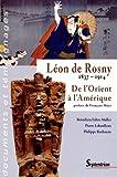 Léon de Rosny (1837-1914) De l'Orient à l'Amérique