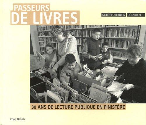 Passeurs de livres : 30 Ans de lecture publique en Finistère PDF Books