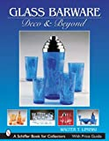 Glass Barware: Deco & Beyond