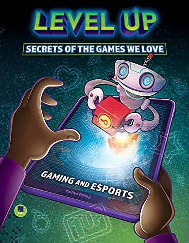 Level Up: Secrets of the Games We Love—Fun Facts, Easter Eggs, and History Behind Popular Video Games, Characters, and Consoles, Grades 3-8 Leveled Readers ... pgs) (Gaming and Esports) (English Edition)