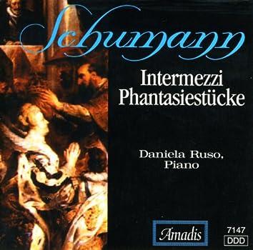 Schumann: Fantasiestucke, Op. 12 / 6 Intermezzos