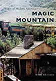 Magic Mountain (Images of Modern America)