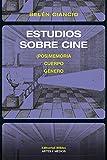 Estudios sobre cine: (Pos)Memoria, cuerpo, género