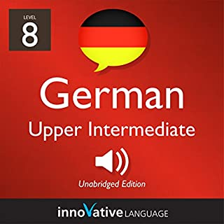 Learn German - Level 8: Upper Intermediate German     Volume 1: Lessons 1-25              By:                                                                                                                                 Innovative Language Learning LLC                               Narrated by:                                                                                                                                 GermanPod101.com                      Length: 5 hrs and 23 mins     4 ratings     Overall 4.5