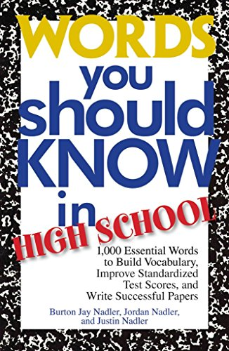 [Words You Should Know in High School: 1000 Essential Words to Build Vocabulary, Improve Standardized Test Scores, and Write Successful Papers] (By: Burton Jay Nadler) [published: April, 2005]