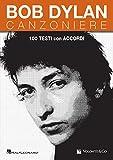 Bob Dylan. Canzoniere. 100 testi con accordi