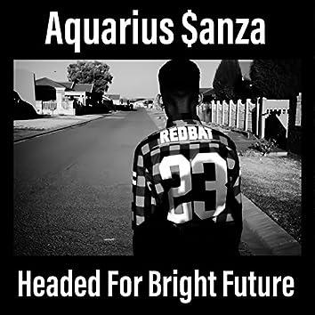 Headed for Bright Future