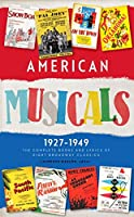 American Musicals: The Complete Books and Lyrics of Eight Broadway Classics 1927 -1949 (LOA #253): Show Boat / As Thousands Cheer / Pal Joey / Oklahoma! / On the Town / Finian's Rainbow / Kiss Me, Kate / South Pacific (Library of America Classic Broadway Musicals Collection)