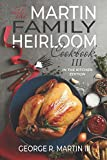 The Martin Family Heirloom Cookbook III: In the Kitchen Edition