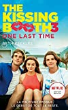 The Kissing Booth - tome 3 : One last time (French Edition)