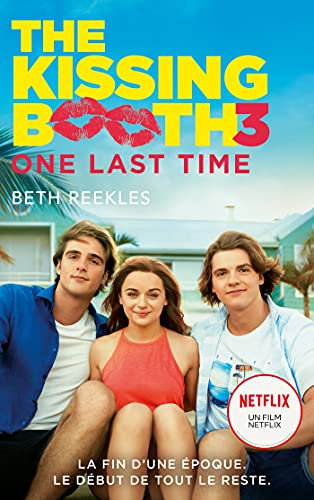 The Kissing Booth - tome 3: One last time