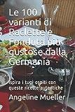 Le 100 varianti di Raclette e Fonduta più gustose dalla Germania: Ispira i tuoi ospiti con queste ricette autentiche