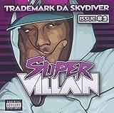 Songtexte von Trademark da Skydiver - Issue #2: Super Villain