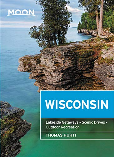 Moon Wisconsin: Lakeside Getaways, Scenic Drives, Outdoor Recreation (Travel Guide) (English Edition)