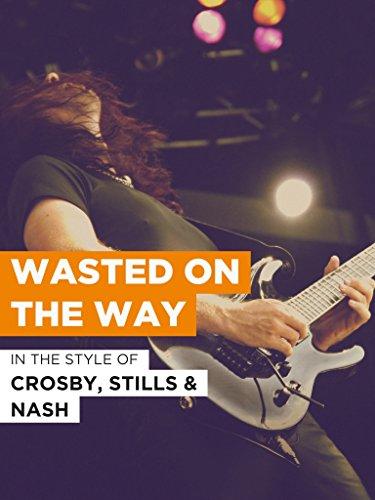 """Wasted On The Way im Stil von """"Crosby, Stills and Nash"""""""