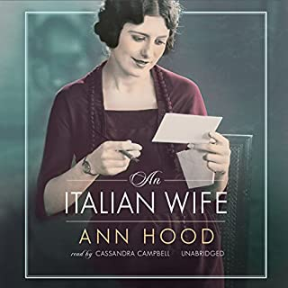 An Italian Wife                   By:                                                                                                                                 Ann Hood                               Narrated by:                                                                                                                                 Cassandra Campbell                      Length: 8 hrs and 44 mins     27 ratings     Overall 2.9