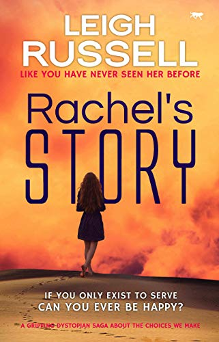 Rachel's Story: a gripping dystopian saga about the choices we make by [Leigh Russell]