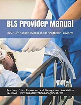 BLS Provider Manual  Basic Life Support Handbook for Healthcare Providers