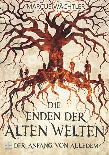 Der Anfang von alledem: Die Enden der alten Welten