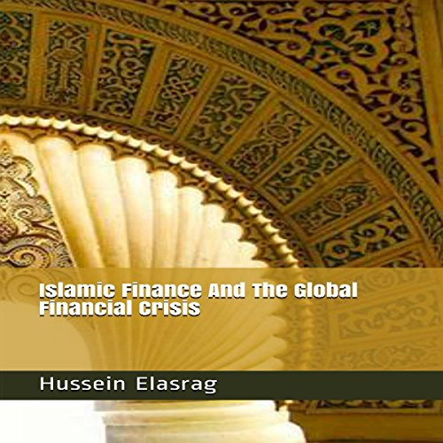 Islamic Finance and the Global Financial Crisis audiobook cover art