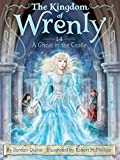 A Ghost in the Castle (14) (The Kingdom of Wrenly)