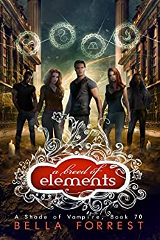 A Shade of Vampire 70: A Breed of Elements by [Bella Forrest]