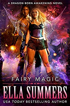 Fairy Magic (Dragon Born Awakening Book 1) by [Ella Summers]