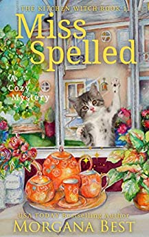 Miss Spelled: Cozy Mystery (The Kitchen Witch Book 1) by [Morgana Best]