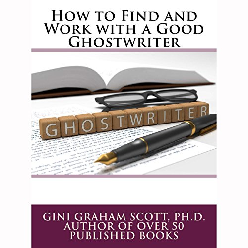 How to Find and Work with a Good Ghostwriter audiobook cover art