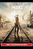 Metro Exodus Guide & Walkthrough and MORE !