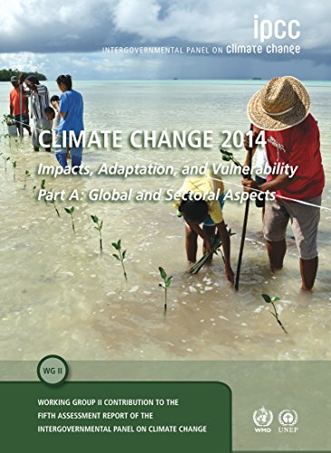 Climate Change 2014 – Impacts, Adaptation and Vulnerability: Part A: Global and Sectoral Aspects: Volume 1, Global and Sectoral Aspects: Working Group ... Fifth Assessment Report (English Edition)
